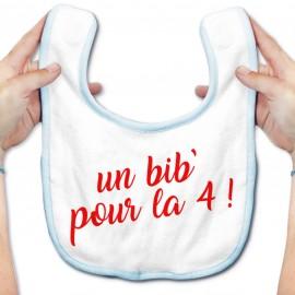 Bavoir bébé Un bib' pour la 4