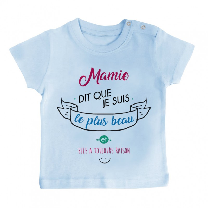 T-Shirt bébé Mamie dit que je suis le plus BEAU