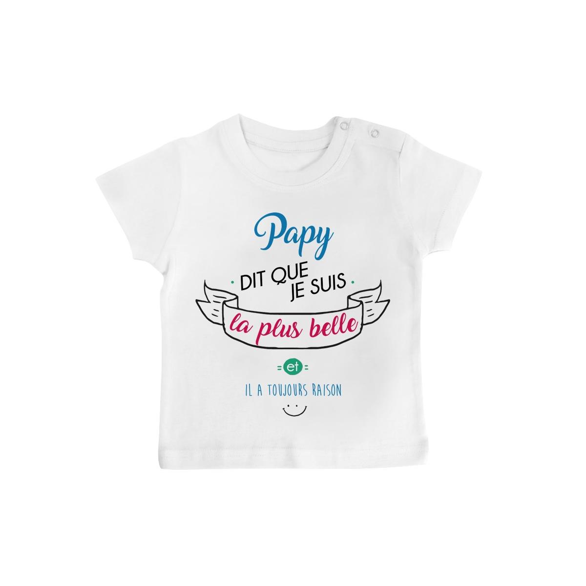 T-Shirt bébé Papy dit que je suis la plus BELLE