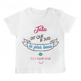 T-Shirt bébé Tata dit que je suis le plus BEAU