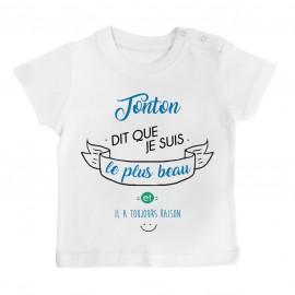 T-Shirt bébé Tonton dit que je suis le plus BEAU