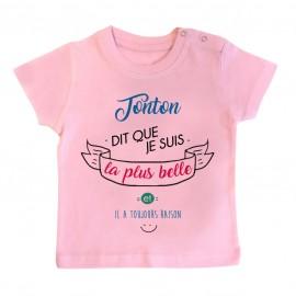 T-Shirt bébé Tonton dit que je suis la plus BELLE