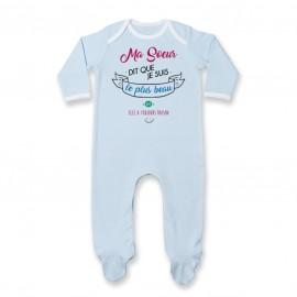 Pyjama bébé Ma Soeur dit que je suis le plus BEAU