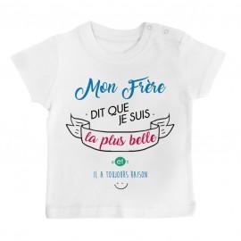 T-Shirt bébé Mon Frère dit que je suis la plus BELLE