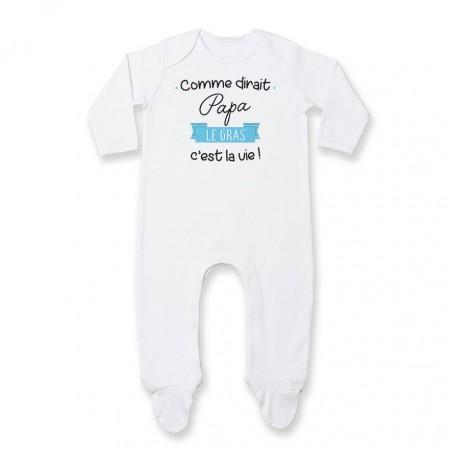 Pyjama bébé Comme dirait papa le gras c'est la vie
