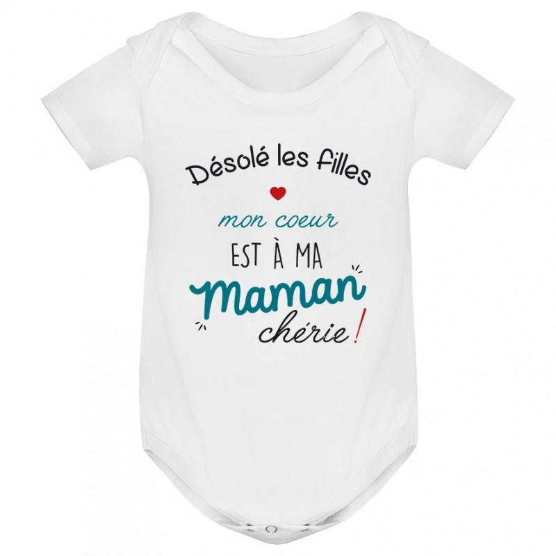 Body bébé Désolé les filles mon coeur est à ma maman