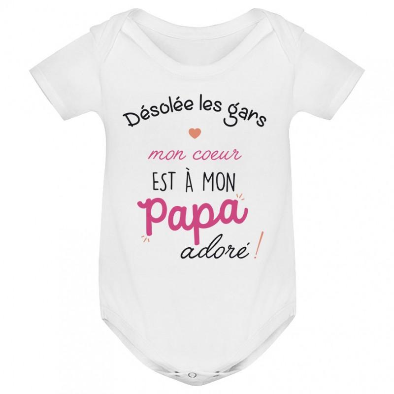 Body bébé Désolée les gars mon coeur est à mon papa