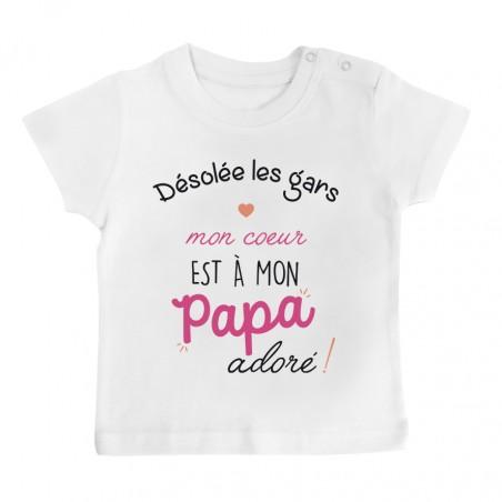 T-Shirt bébé Désolée les gars mon coeur est à mon papa