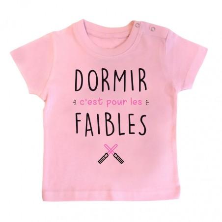 T-Shirt bébé Dormir c'est pour les faibles  ( version fille )