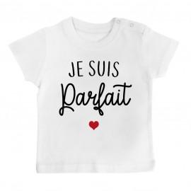 T-Shirt bébé Je suis parfait