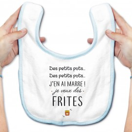 Bavoir bébé J'en ai marre je veux des frites