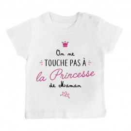 T-Shirt bébé On ne touche pas à la princesse de maman