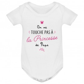 Body bébé On ne touche pas à la princesse de papa