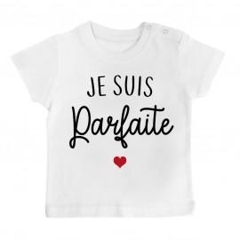 T-Shirt bébé Je suis parfaite