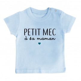 T-Shirt bébé Petit mec à sa maman