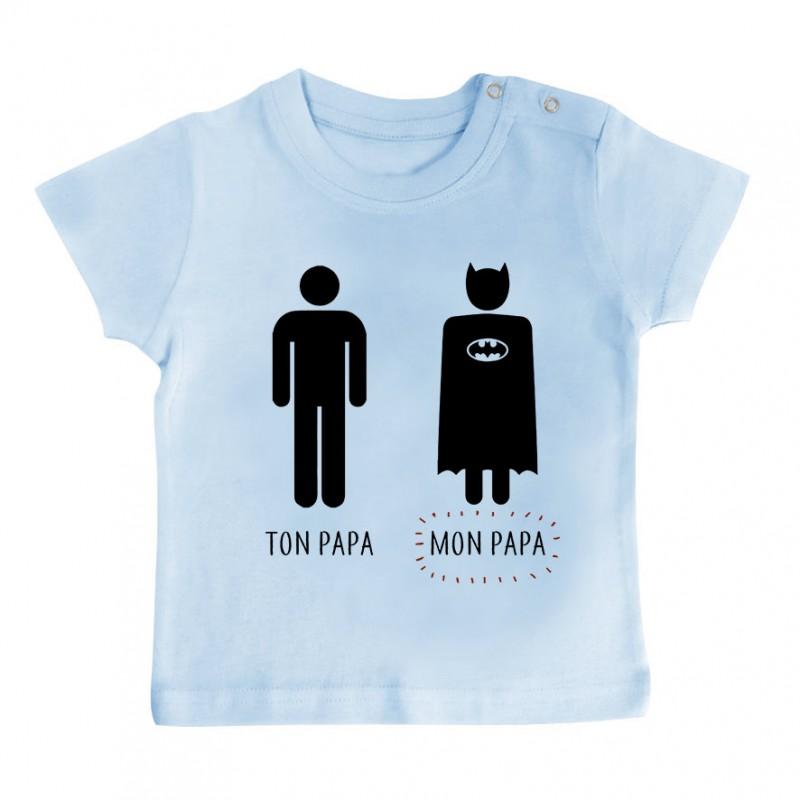 T-Shirt bébé Ton papa, Mon papa