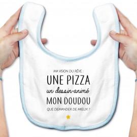 Bavoir bébé Ma vision du rêve ( pizza )