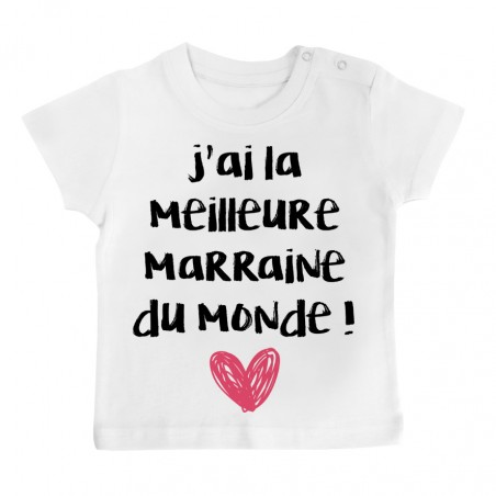 T-Shirt bébé J'ai la meilleure Marraine du monde
