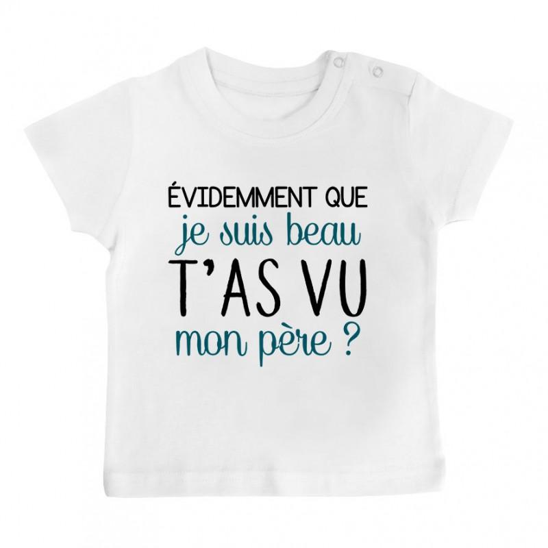 T-Shirt bébé Evidemment que je suis beau