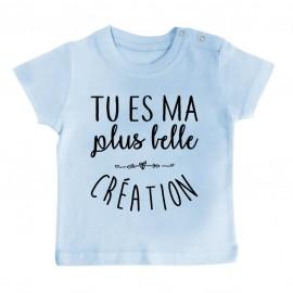 T-Shirt bébé Tu es ma plus belle création