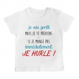 T-Shirt bébé Je suis gentil mais je HURLE