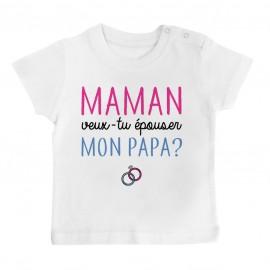 T-Shirt bébé Maman veux-tu épouser papa ?