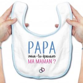 Bavoir bébé Papa veux-tu épouser ma maman ?