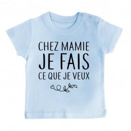T-Shirt bébé Chez mamie je fais ce que je veux
