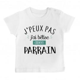 T-Shirt bébé J'peux pas j'ai bêtise avec parrain ( version garçon )