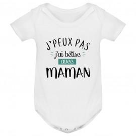 Body bébé J'peux pas j'ai bêtise avec maman ( version garçon )