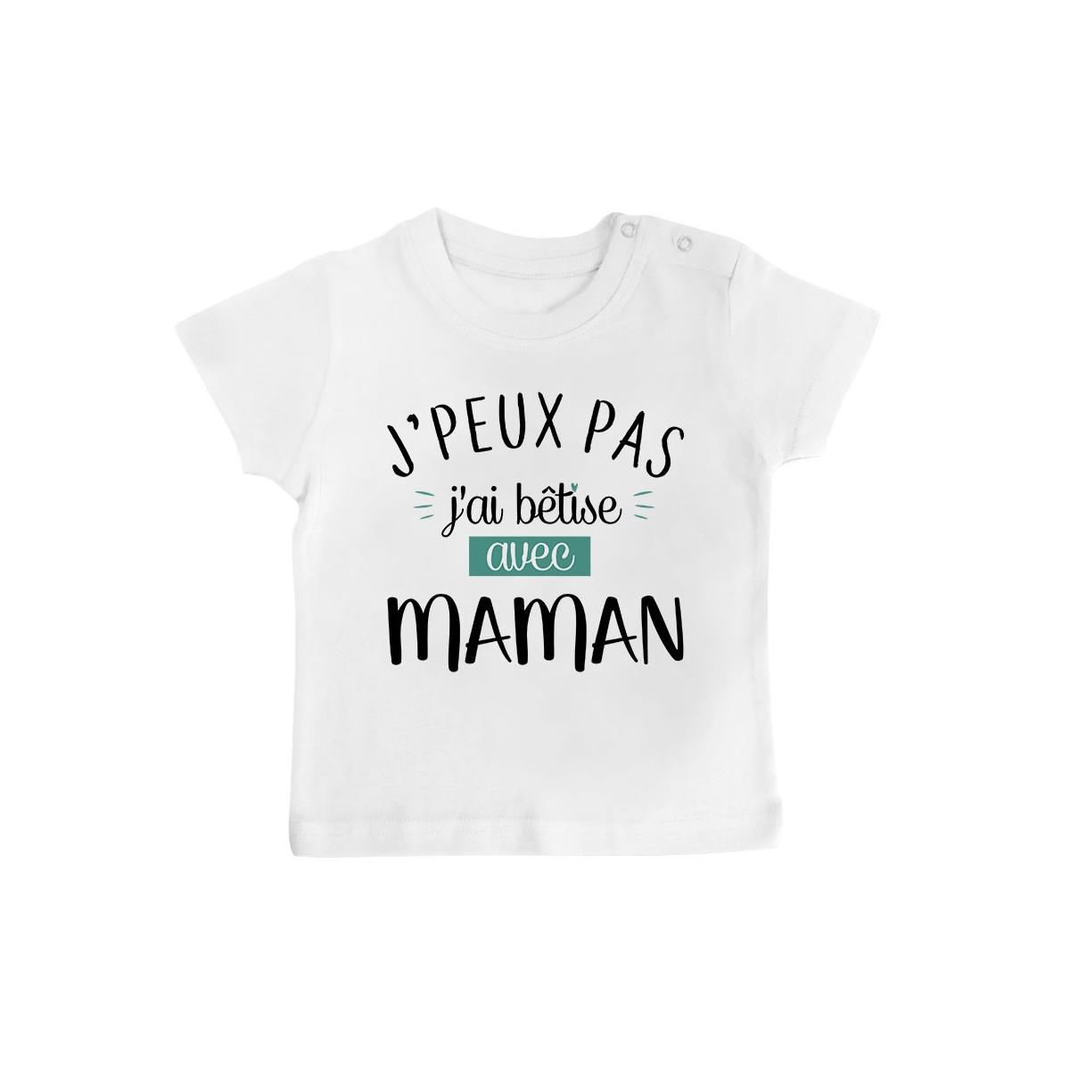T-Shirt bébé J'peux pas j'ai bêtise avec maman ( version garçon )