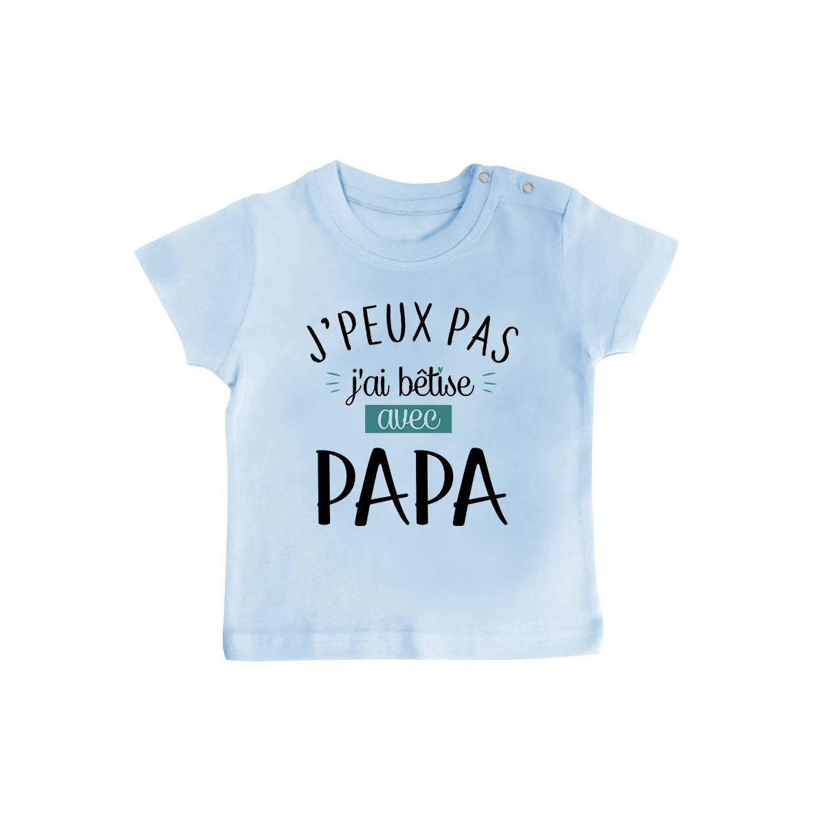 T-Shirt bébé J'peux pas j'ai bêtise avec papa ( version garçon )