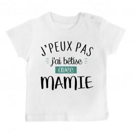 T-Shirt bébé J'peux pas j'ai bêtise avec mamie ( version garçon )