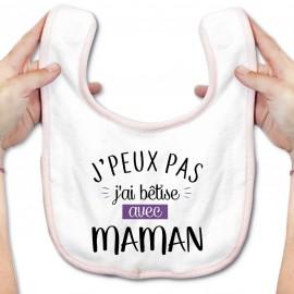 Bavoir bébé J'peux pas j'ai bêtise avec maman ( version fille )