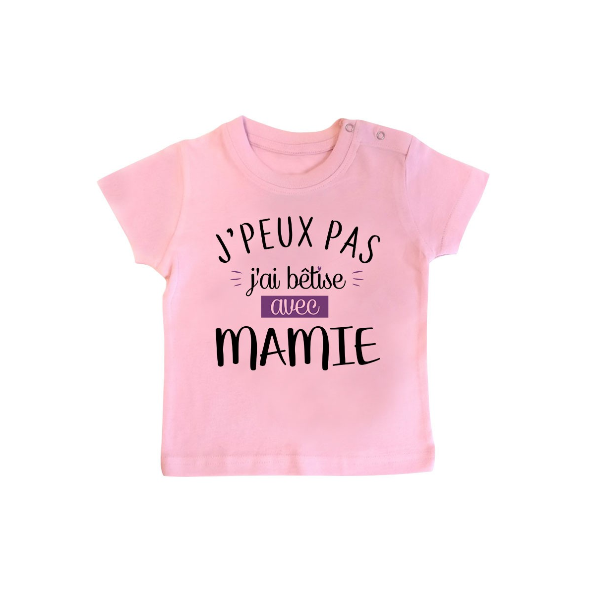 T-Shirt bébé J'peux pas j'ai bêtise avec mamie ( version fille )