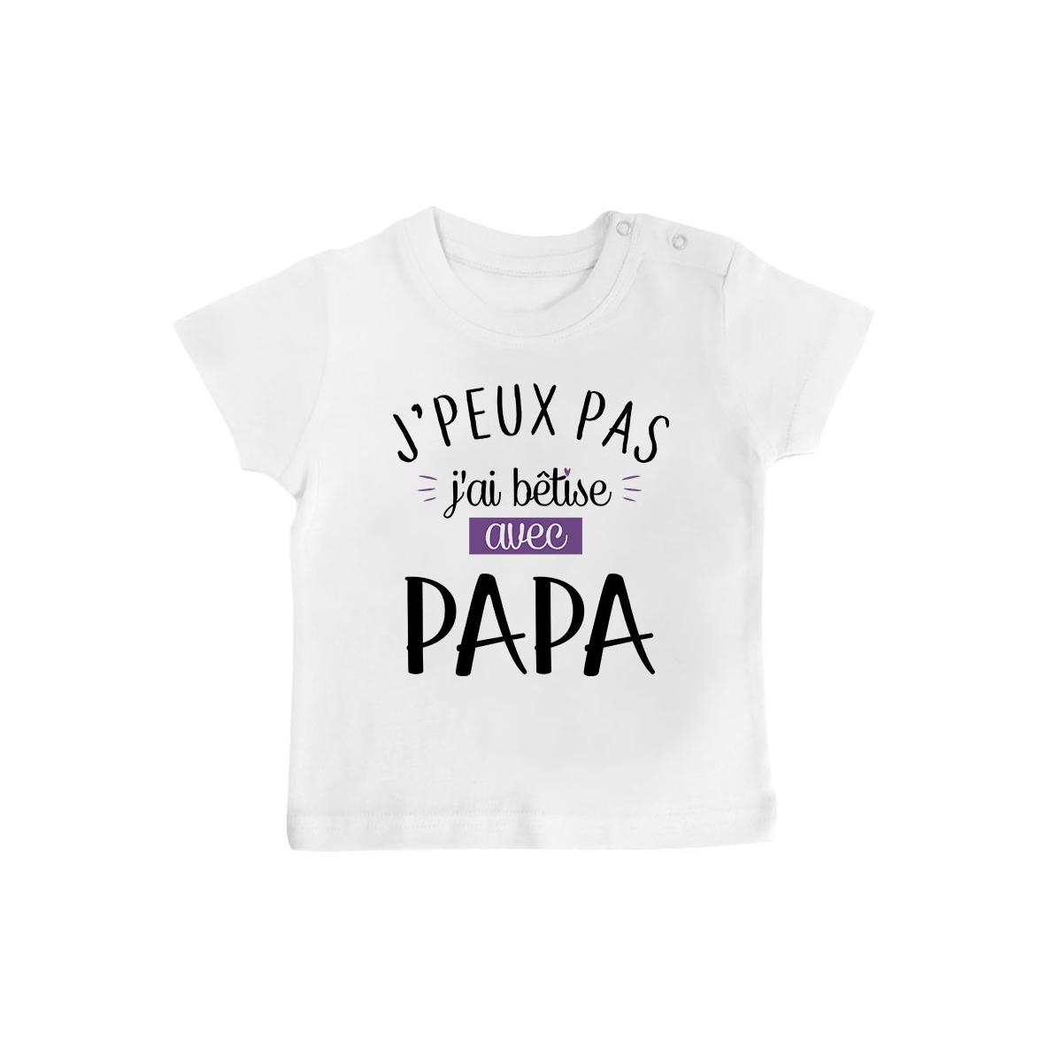 T-Shirt bébé J'peux pas j'ai bêtise avec papa ( version fille )