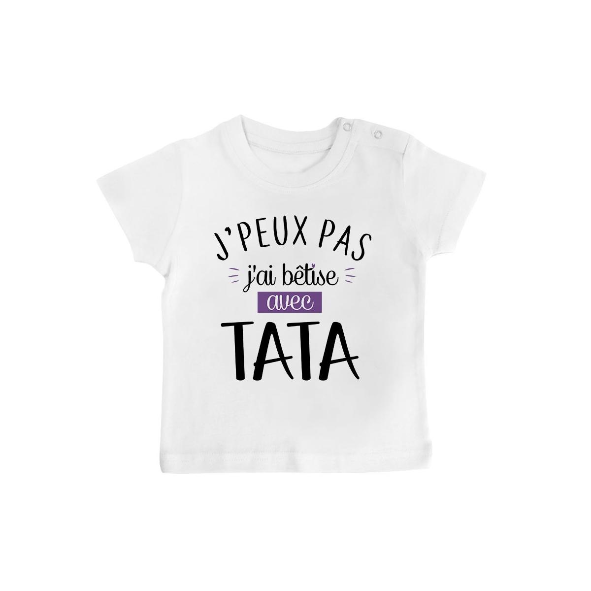 T-Shirt bébé J'peux pas j'ai bêtise avec tata ( version fille )