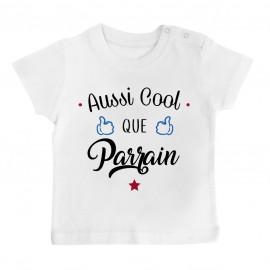 T-Shirt bébé Aussi cool que parrain