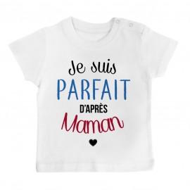 T-Shirt bébé Je suis parfait d'après maman