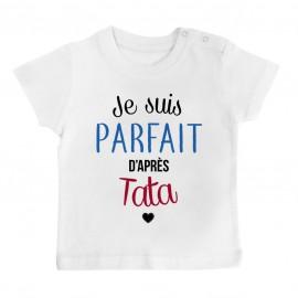 T-Shirt bébé Je suis parfait d'après tata