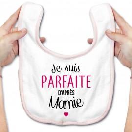 Bavoir bébé Je suis parfaite d'après mamie