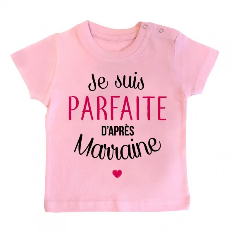 T-Shirt bébé Je suis parfaite d'après marraine