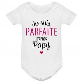 Body bébé Je suis parfaite d'après papy
