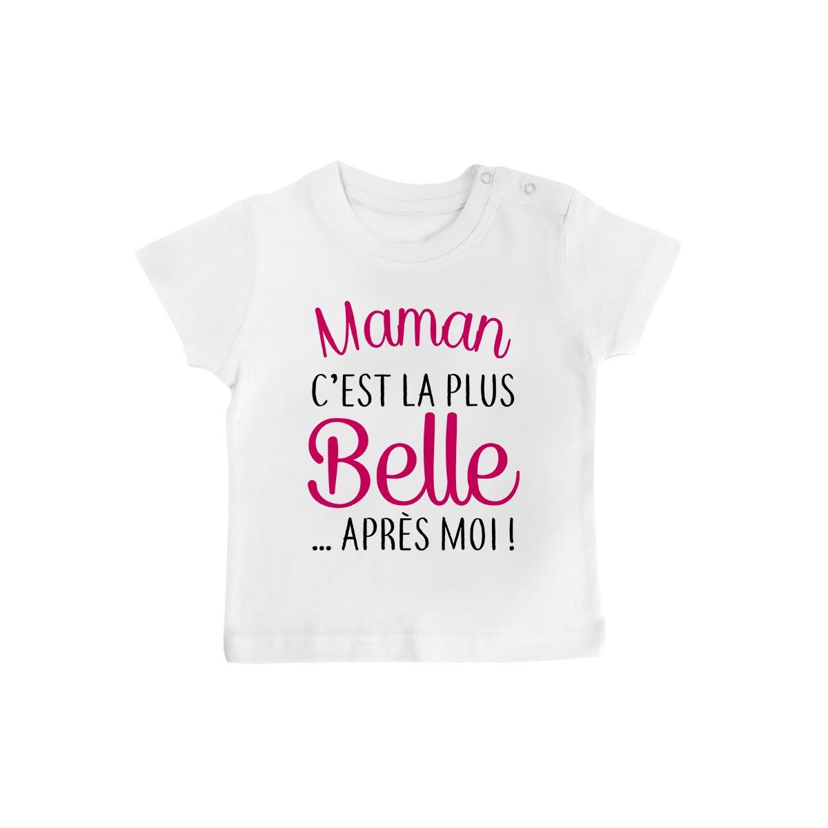 T-Shirt bébé Maman c'est la plus belle..après moi