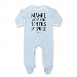 Pyjama bébé Mamie viens vite ton fils m'épuise