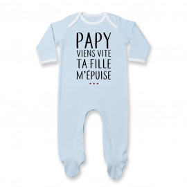 Pyjama bébé Papy viens vite ta fille m'épuise