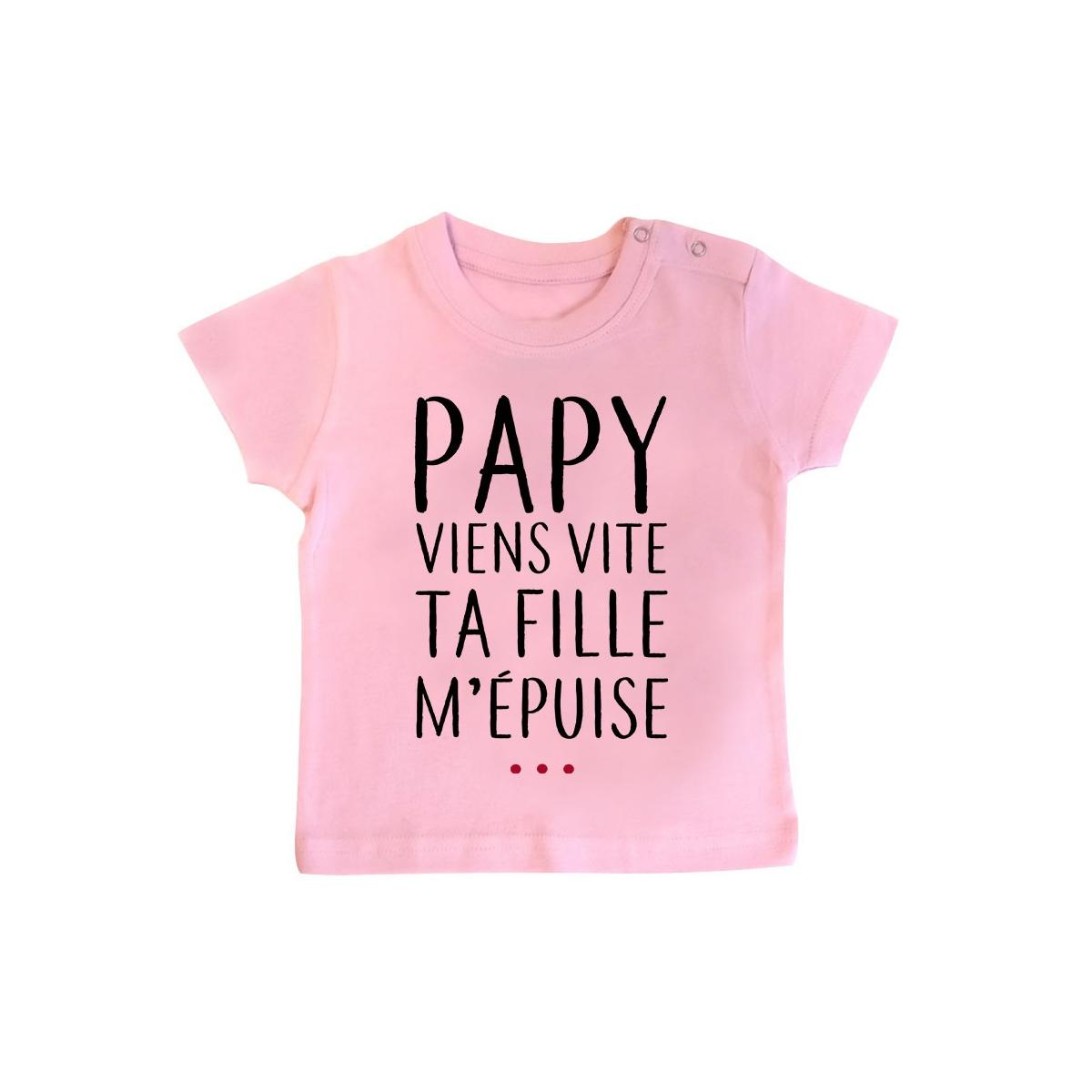 T-Shirt bébé Papy viens vite ta fille m'épuise