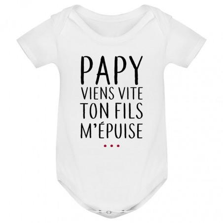 Body bébé Papy viens vite ton fils m'épuise