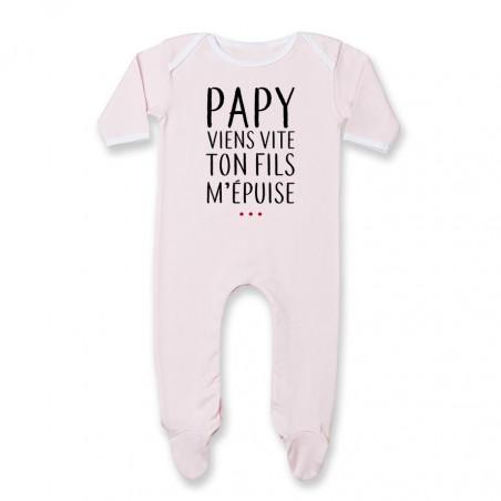Pyjama bébé Papy viens vite ton fils m'épuise