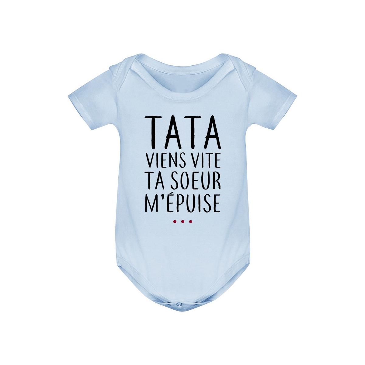 Body bébé Tata viens vite ta soeur m'épuise